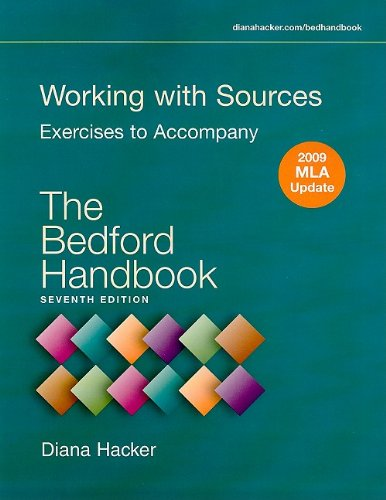 Working with Sources with 2009 MLA Update: Exercises to Accompany the Bedford Handbook: Hacker, ...