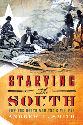 Starving the South: How the North Won the Civlil War