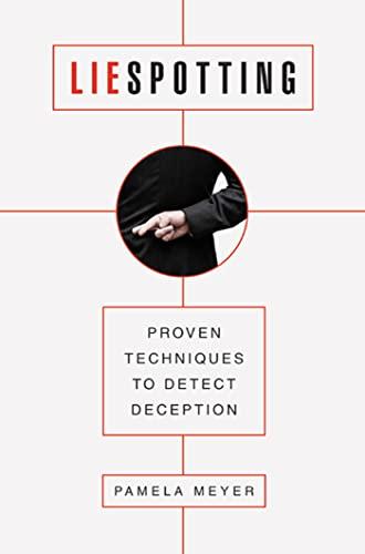 Liespotting: Proven Techniques to Detect Deception: Meyer, Pamela