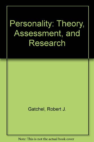 Personality: Theory, Assessment, and Research: Gatchel, Robert J.