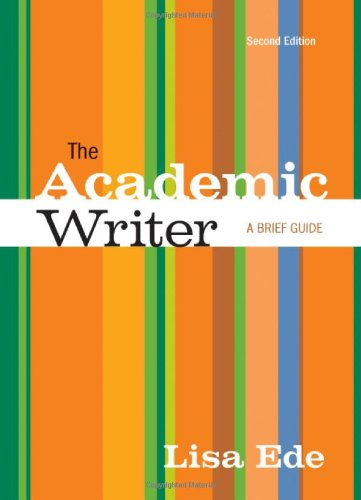 The Academic Writer : A Brief Guide: Lisa Ede