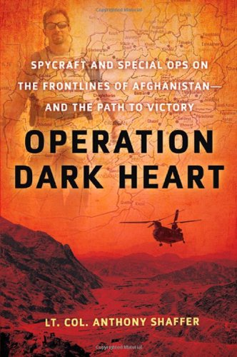 Operation Dark Heart: Spycraft and Special Ops: Anthony Shaffer