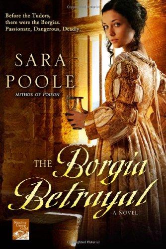 9780312604530: The Borgia Betrayal: A Novel (Poisoner Mysteries)