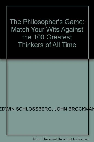 9780312604639: The Philosopher's Game: Match Your Wits Against the 100 Greatest Thinkers of All Time