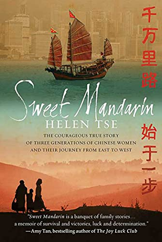 9780312604813: Sweet Mandarin: The Courageous True Story of Three Generations of Chinese Women and Their Journey from East to West
