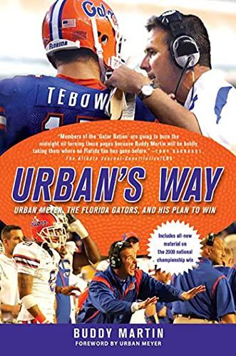 9780312604943: Urban's Way: Urban Meyer, the Florida Gators, and His Plan to Win
