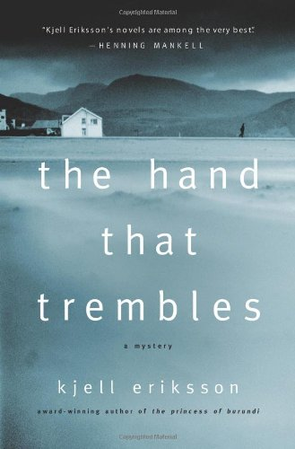 The Hand that Trembles : A Mystery: Eriksson, Kjell
