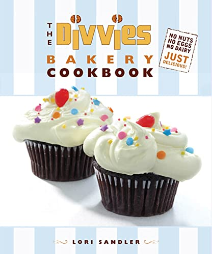 9780312605285: The Divvies Bakery Cookbook: No Nuts. No Eggs. No Dairy. Just Delicious!