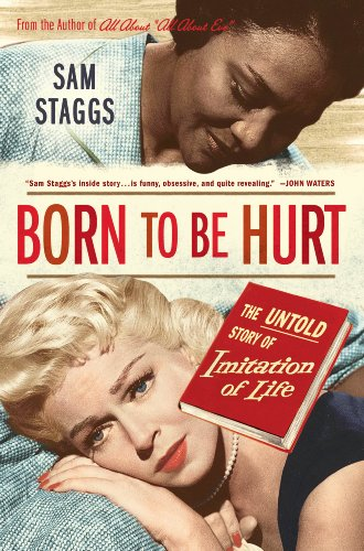 9780312605551: Born to Be Hurt: The Untold Story of Imitation of Life