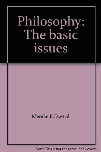 Philosophy: The basic issues: E. D. Klemke