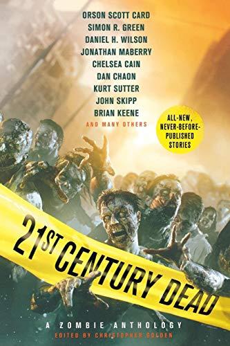21st Century Dead: A Zombie Anthology: Golden, Christopher; McIlveen,
