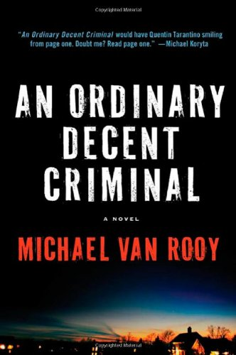 An Ordinary Decent Criminal *Signed & lined*: Van Rooy, Michael