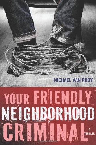 9780312606305: Your Friendly Neighborhood Criminal (Montgomery