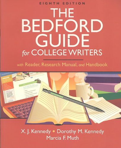 Bedford Guide for College Writers with Reader,: X. J. Kennedy,