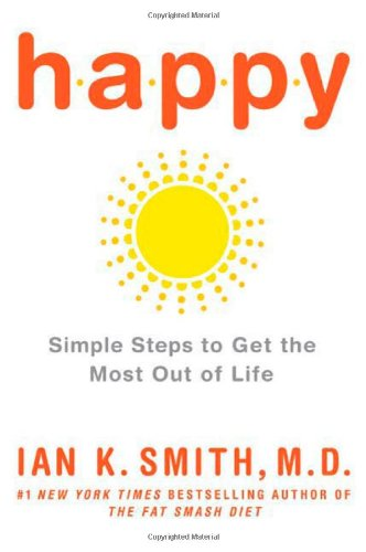 9780312606350: Happy: Simple Steps to Get the Most Out of Life
