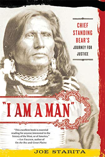 9780312606381: I Am a Man: Chief Standing Bear's Journey for Justice