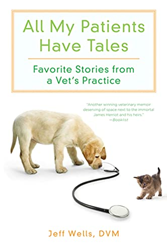 9780312606398: All My Patients Have Tales: Favorite Stories from a Vet's Practice