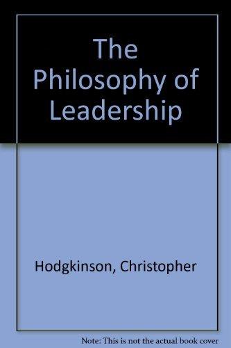 9780312606725: The Philosophy of Leadership