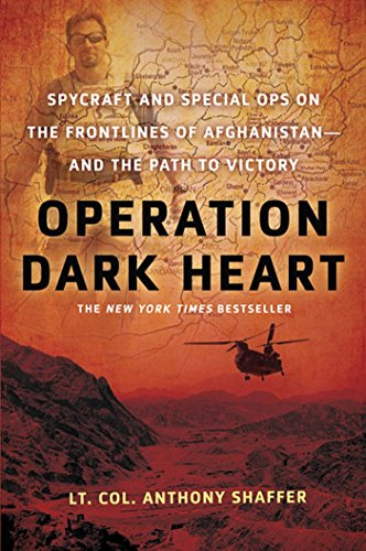 9780312606916: Operation Dark Heart: Spycraft and Special Ops on the Frontlines of Afghanistan -- and The Path to Victory