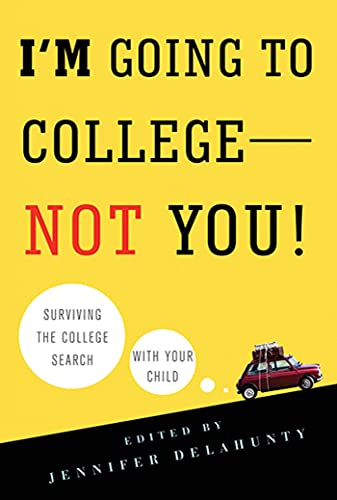 9780312607296: I'm Going to College---Not You!: Surviving the College Search with Your Child