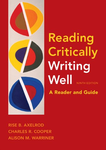Reading Critically, Writing Well 9e: A Reader: Axelrod, Rise B.;