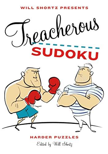 9780312607890: Will Shortz Presents Treacherous Sudoku: Harder Puzzles