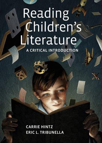 Reading Children's Literature: A Critical Introduction: Tribunella, Eric L.; Hintz, Carrie