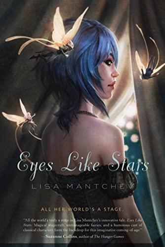 Eyes Like Stars (Theatre Illuminata): Mantchev, Lisa