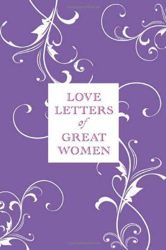 9780312609023: Love Letters of Great Women