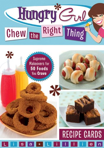 9780312610364: Hungry Girl Chew the Right Thing: Supreme Makeovers for 50 Foods You Crave