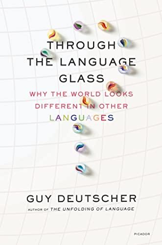 Through the Language Glass: Why the World: Deutscher, Guy