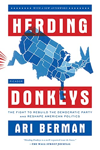 9780312610623: Herding Donkeys: The Fight to Rebuild the Democratic Party and Reshape American Politics