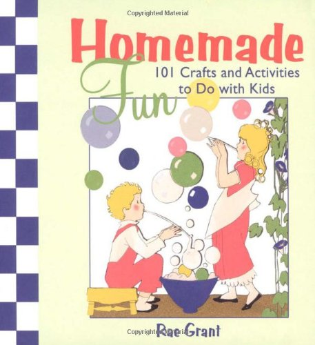 9780312610777: Homemade Fun: 101 Crafts and Activities to Do with Kids