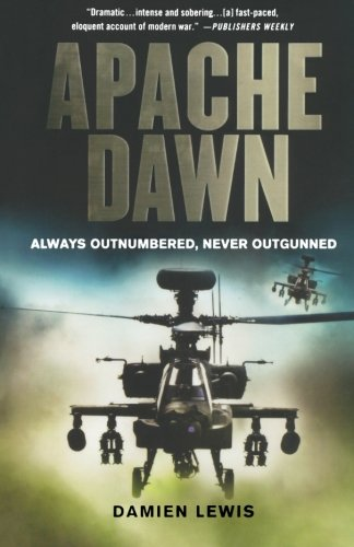 9780312610890: Apache Dawn: Always Outnumbered, Never Outgunned