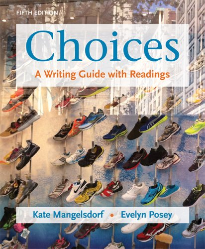 9780312611408: Choices: A Writing Guide with Readings
