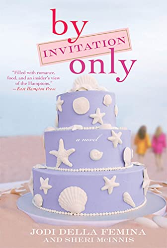 By Invitation Only: A Novel (0312611412) by Jodi Della Femina; Sheri McInnis