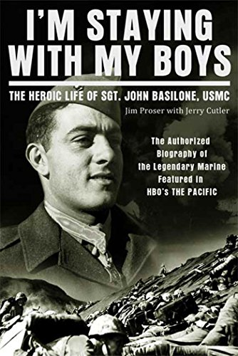 9780312611446: I'm Staying with My Boys: The Heroic Life of Sgt. John Basilone