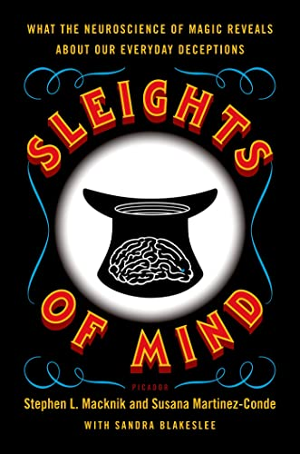 9780312611675: Sleights of Mind: What the Neuroscience of Magic Reveals About Our Everyday Deceptions
