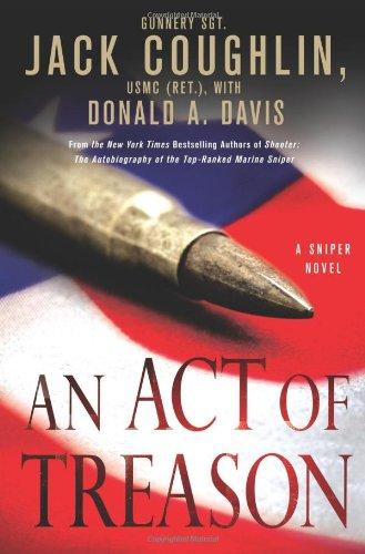 9780312612016: An Act of Treason (Kyle Swanson Sniper Novels)