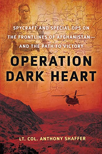 9780312612177: Operation Dark Heart: Spycraft and Special Ops on the Frontlines of Afghanistan -- and The Path to Victory
