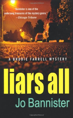 9780312612399: Liars All: A Brodie Farrell Mystery (Brodie Farrell Mysteries)