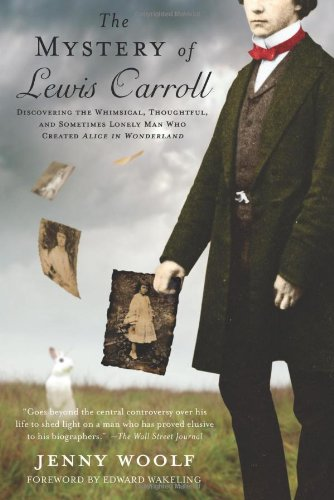 9780312612986: The Mystery of Lewis Carroll: Discovering the Whimsical, Thoughtful, and Sometimes Lonely Man Who Created Alice in Wonderland