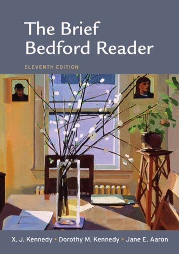 The Brief Bedford Reader: Kennedy, X. J.;