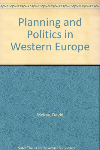 Planning and Politics in Western Europe (0312613997) by David McKay