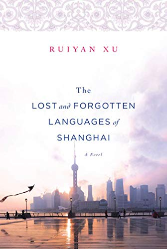 9780312614157: The Lost and Forgotten Languages of Shanghai: A Novel