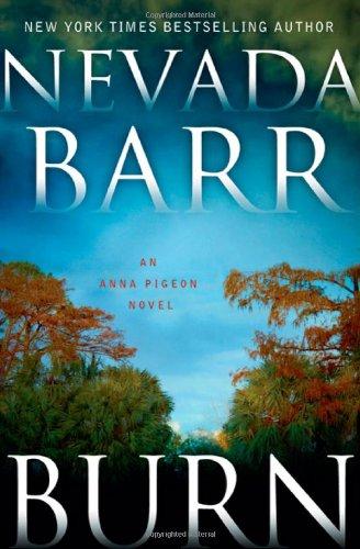 9780312614560: Burn: An Anna Pigeon Novel (Anna Pigeon Mysteries)