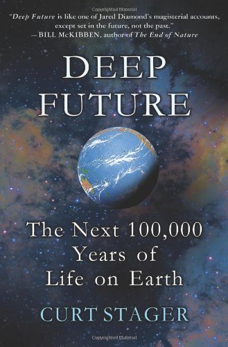 9780312614621: Deep Future: The Next 100,000 Years of Life on Earth