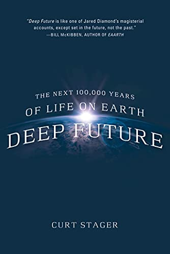 9780312614638: Deep Future: The Next 100,000 Years of Life on Earth