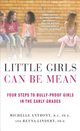 9780312615529: Little Girls Can Be Mean: Four Steps to Bully-proof Girls in the Early Grades