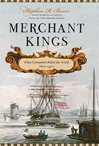 9780312616113: Merchant Kings: When Companies Ruled the World, 1600-1900